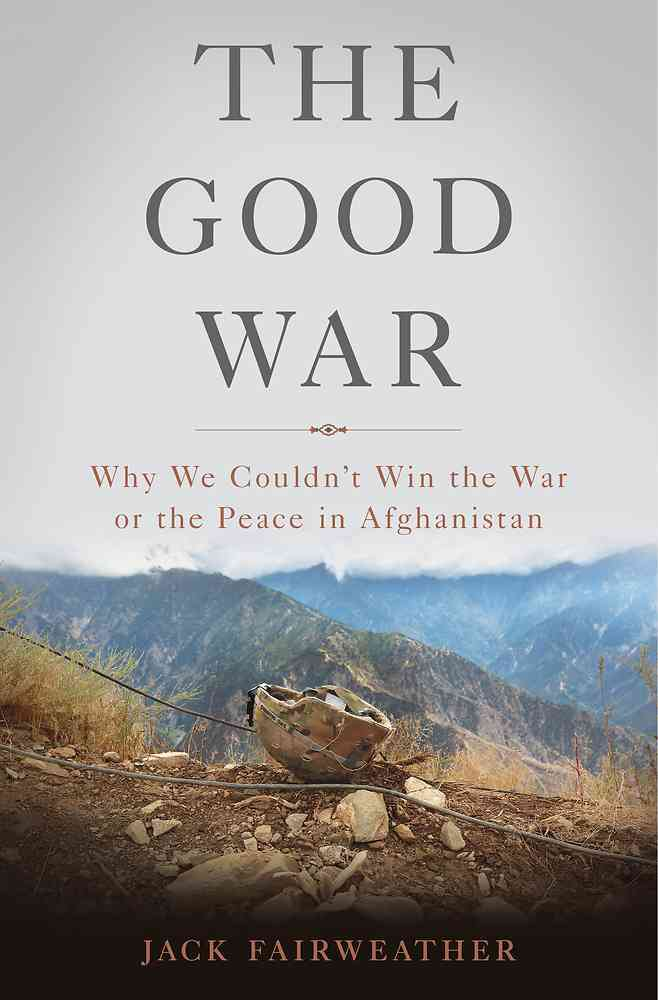 The Good War By Fairweather, Jack